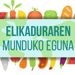 Elikaduraren Munduko Eguna 2018